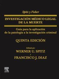 Spitz y Fisher. Investigación médico-legal de la muerte