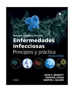 Mandell  Douglas y Bennett. Enfermedades infecciosas. Principios y práctica